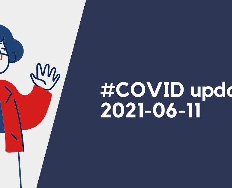 #COVID update, 11 juin 2021