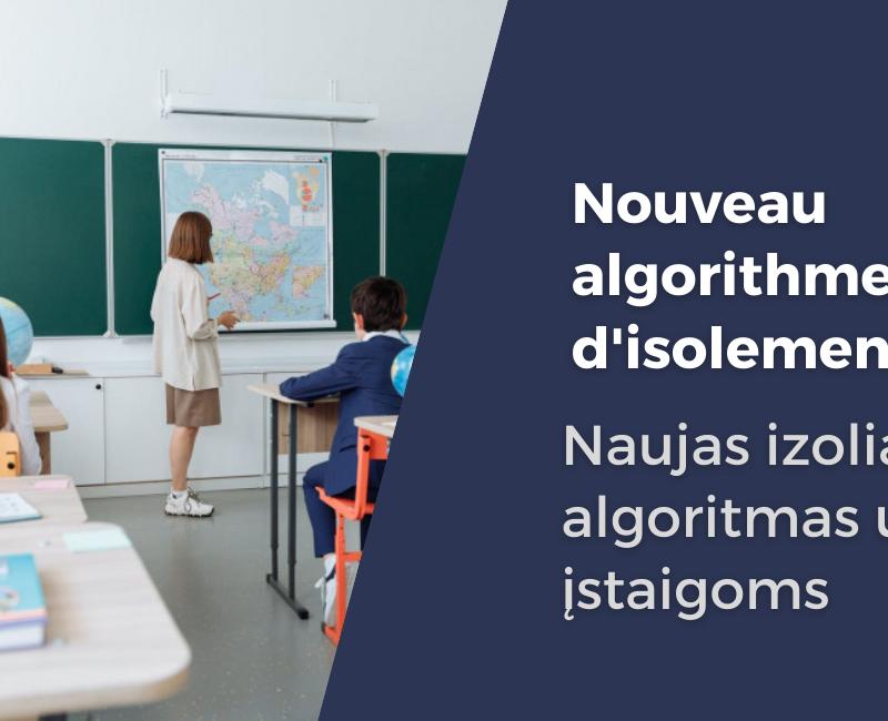 La durée d'isolement est raccourcie, un algorithme d'isolement spécial est utilisé pour les établissements d'enseignement